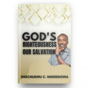 GODS RIGHTEOUSNESS OUR SALVATION